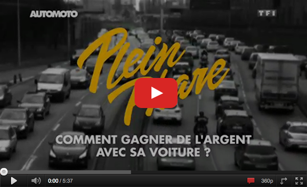Voir la vidéo en replay sur TF1 - émission Plein Phare comment gagner de l'argent avec sa voiture